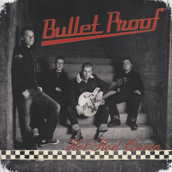 Bullet Proof album Hot Rod Queen cover