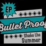 Bullet Proof – Shake The Summer (2018), новое доброе рокабилли