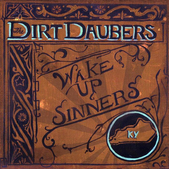 Dirt Daubers, Wake Up Sinners, 2011