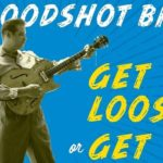 Bloodshot Bill – Get Loose Or Get Lost (2020): надежды человек-оркестрик под управлением любви