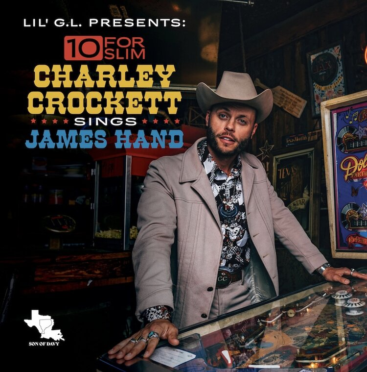 Charley   Crockett sings James Hand, 10 for Slim, альбом 2021