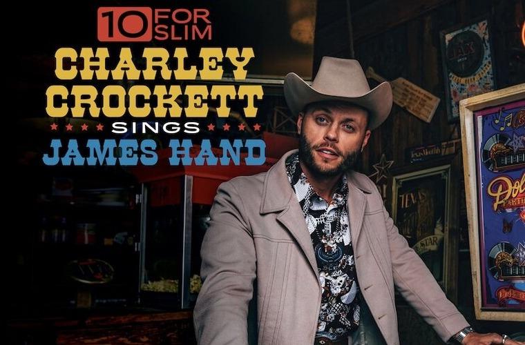 Charley Crockett, 10 for Slim, sings James Hand, 2021